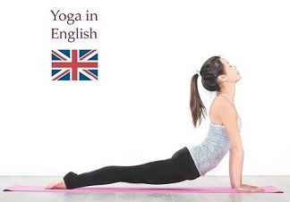 Yoga In English: Praticare lo Yoga imparando l'Inglese