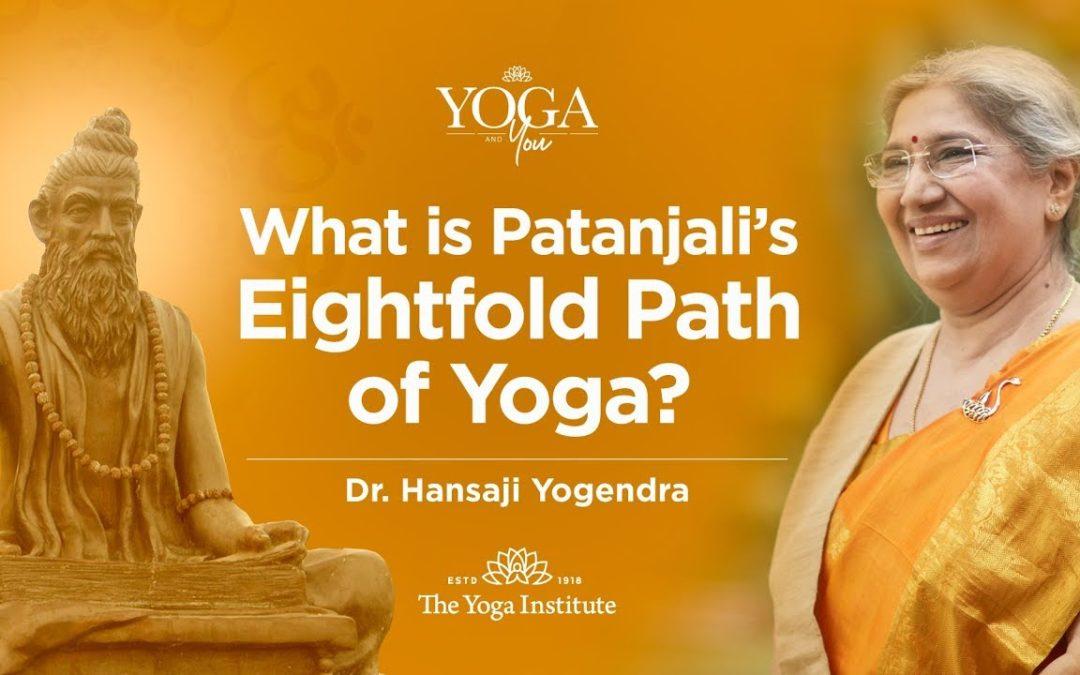 L'OTTUPLICE SENTIERO DELLO YOGA DI PATANJALI: insegnamenti di Dr. Hansaji Yogendra, direttrice del The Yoga Institute, Mumbai India