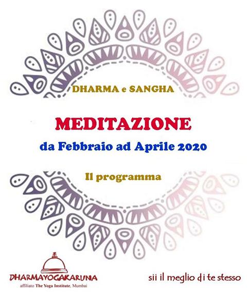MEDITAZIONE DI GRUPPO DHARMA-SANGHA, programma da Febbraio ad Aprile 2020. Con Carlo Donini