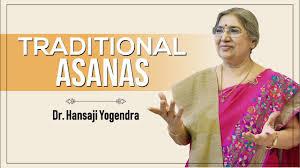ASANA TRADIZIONALI: insegnamenti di Dr. Hansaji Yogendra, direttrice del The Yoga Institute, Mumbai India