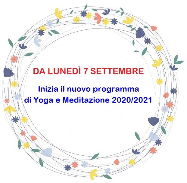 DA LUNEDÌ 7 SETTEMBRE Inizia il nuovo programma  di Yoga e Meditazione 2020/2021
